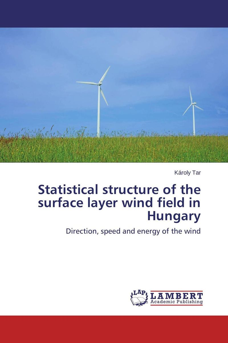Statistical structure of the surface layer wind field in Hungary wind of promise
