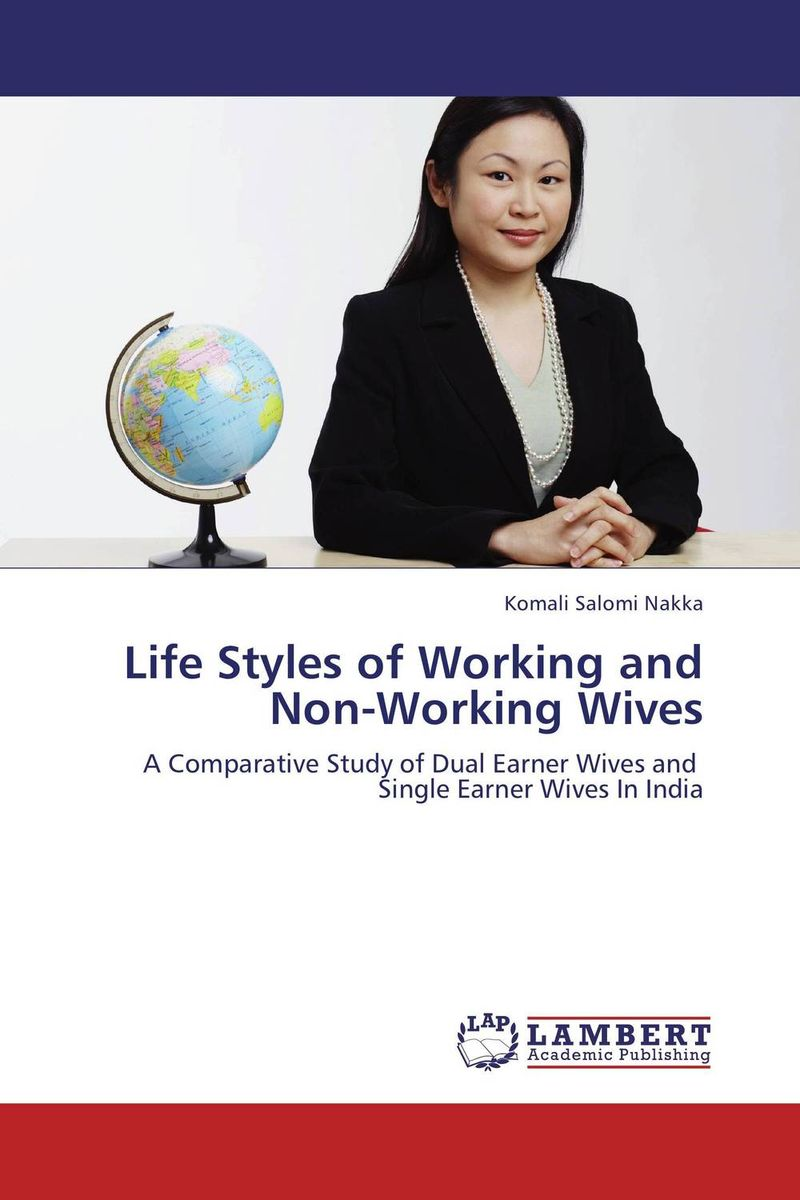Life Styles of Working and Non-Working Wives not working