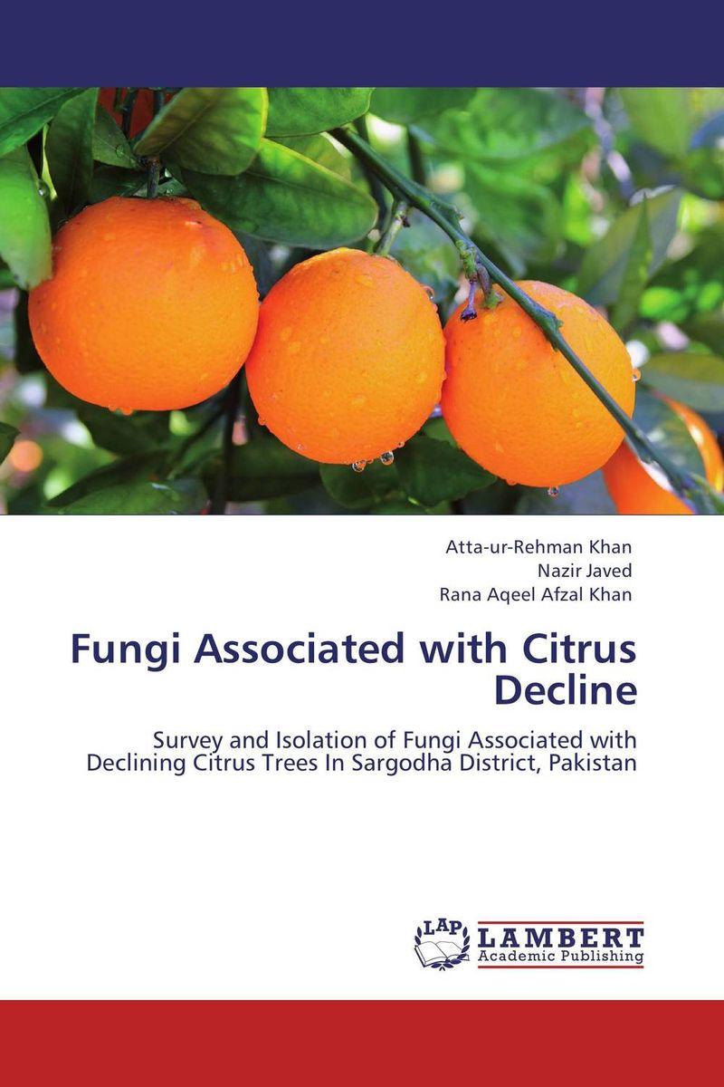 Fungi Associated with Citrus Decline michael j carlile the fungi