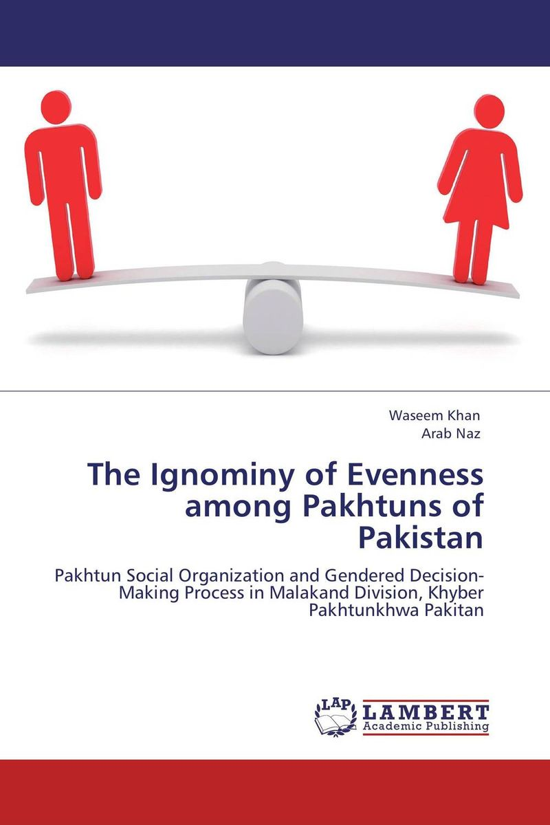 The Ignominy of Evenness among Pakhtuns of Pakistan a study of the religio political thought of abdurrahman wahid
