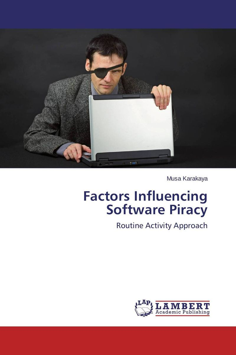 Factors Influencing Software Piracy software piracy exposed