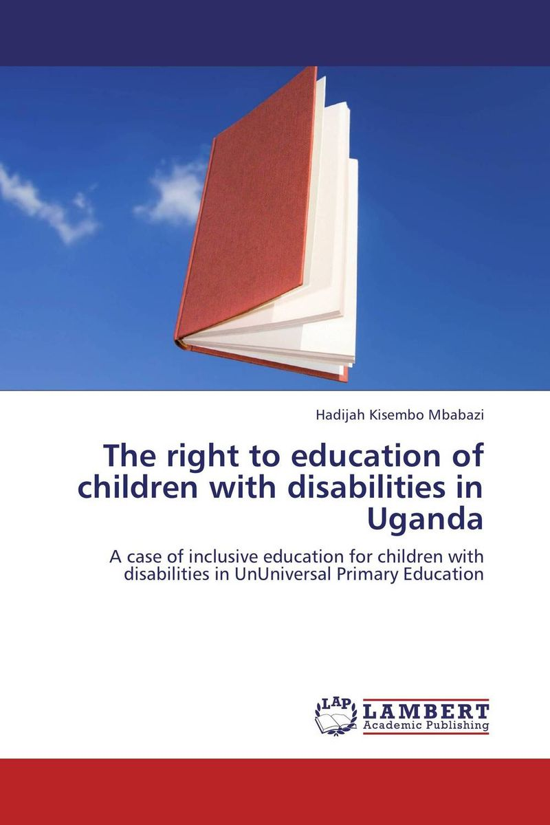 The right to education of children with disabilities in Uganda reflective approach to education