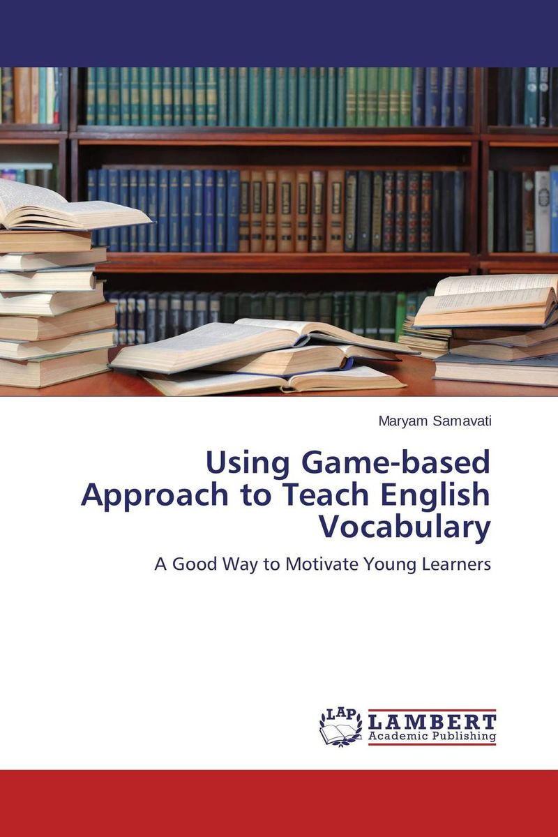 Using Game-based Approach to Teach English Vocabulary