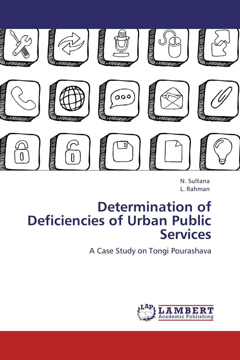 Determination of Deficiencies of Urban Public Services a comparative study of public and private healthcare services
