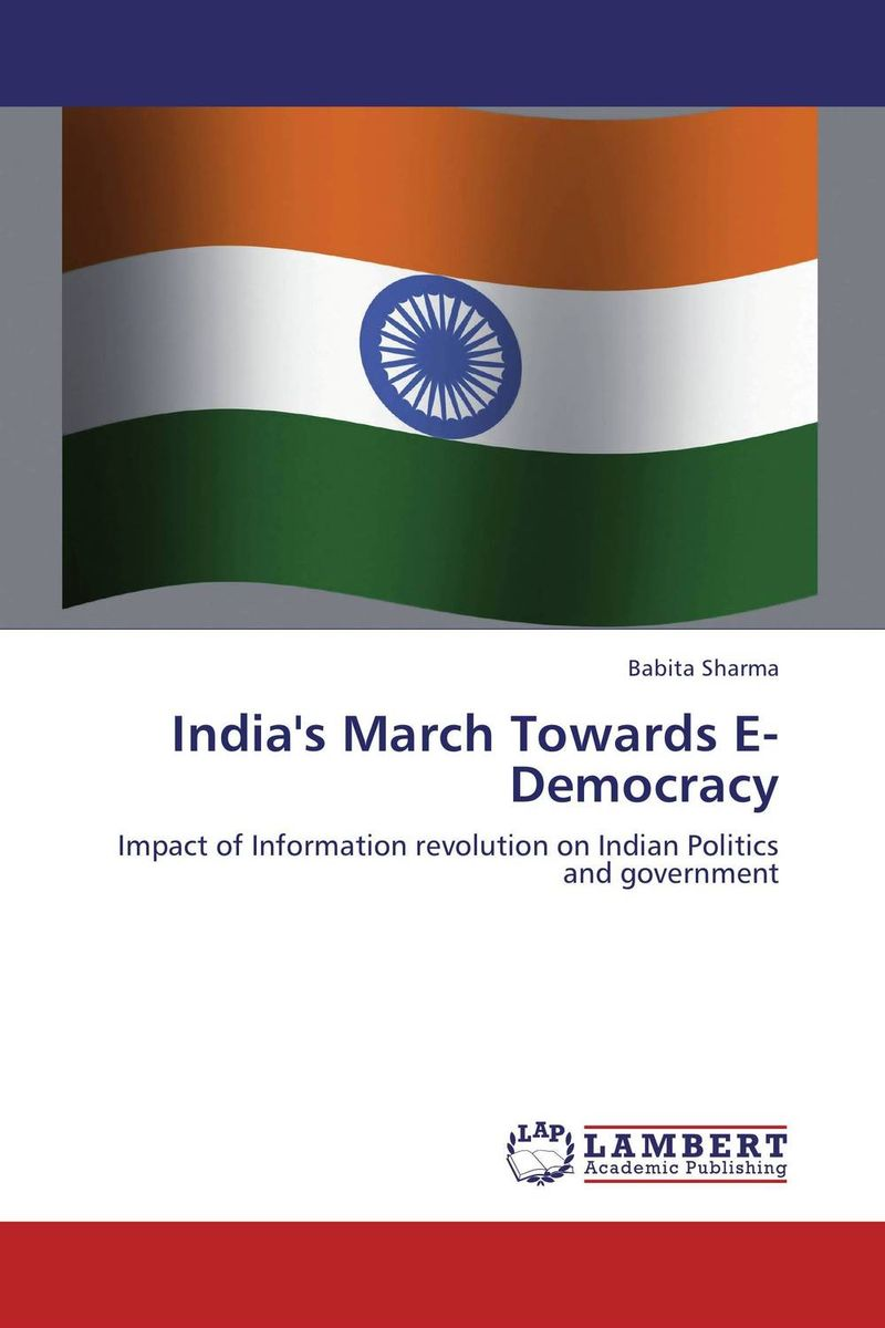 India's March Towards E-Democracy strict democracy burning the bridges in politics