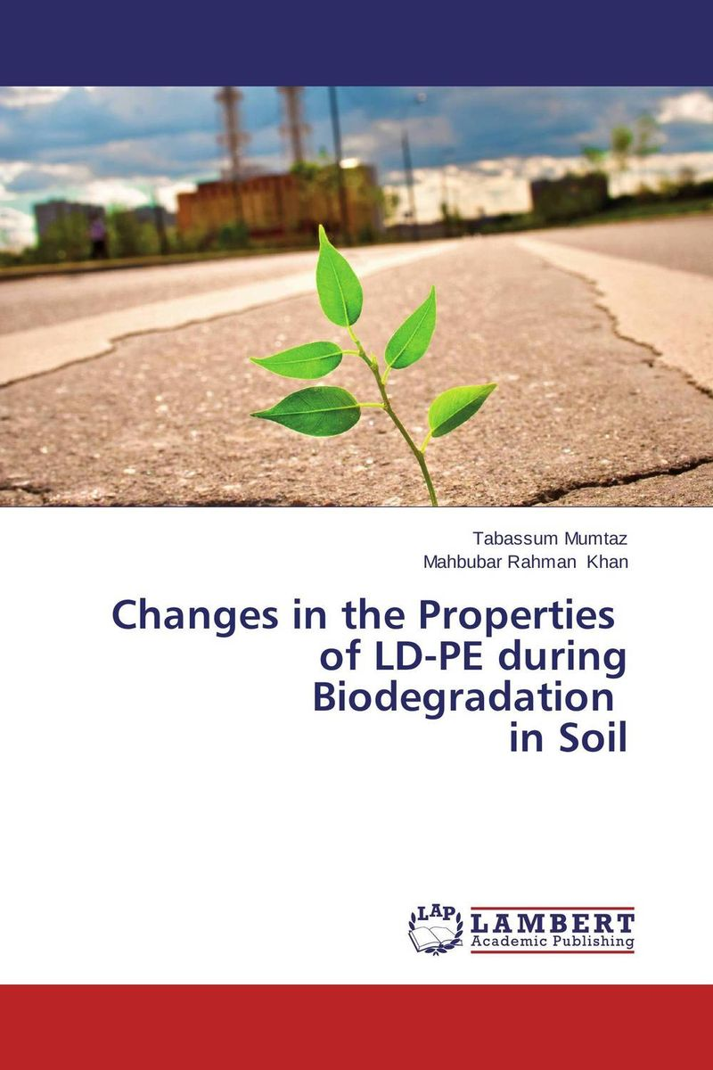 Changes in the Properties of LD-PE during Biodegradation in Soil samia m el dieb mohamed m metwally and alaa m abd el fattah the changes in uht milk properties during storage