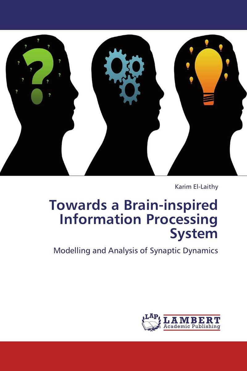 Towards a Brain-inspired Information Processing System attentional processing – the brain s art of mindfulness