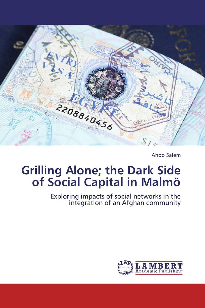 Grilling Alone; the Dark Side of Social Capital in Malmo the dark side of the sun
