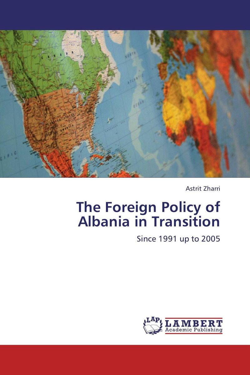 The Foreign Policy of Albania in Transition a faustian foreign policy from woodrow wilson to george w bush