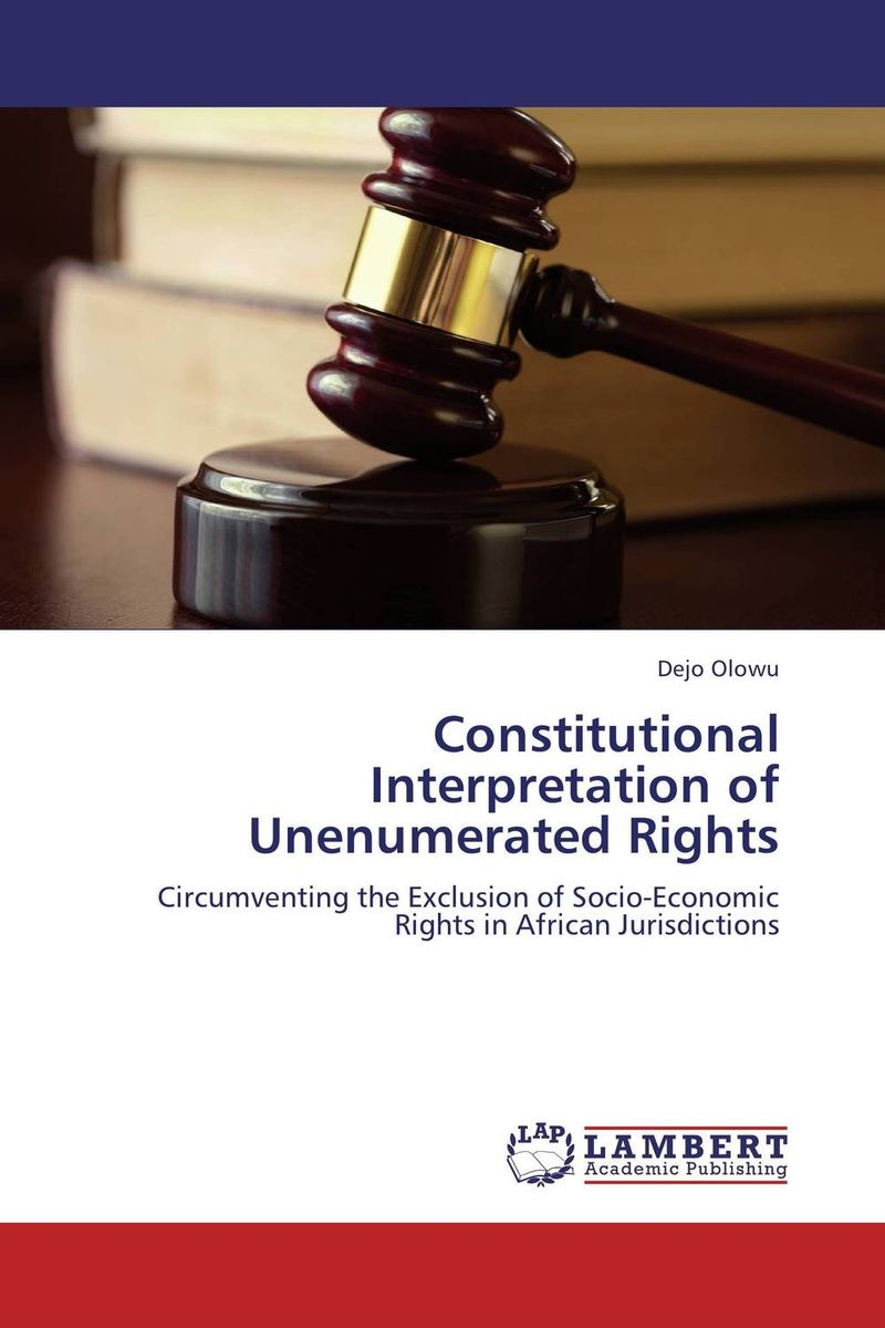 Constitutional Interpretation of Unenumerated Rights the judicial application of human rights law