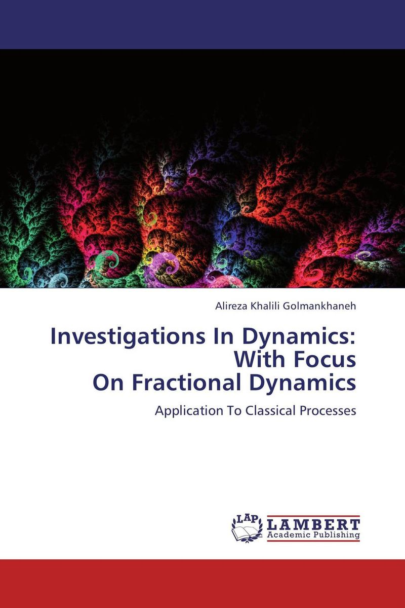 Investigations In Dynamics: With Focus On Fractional Dynamics