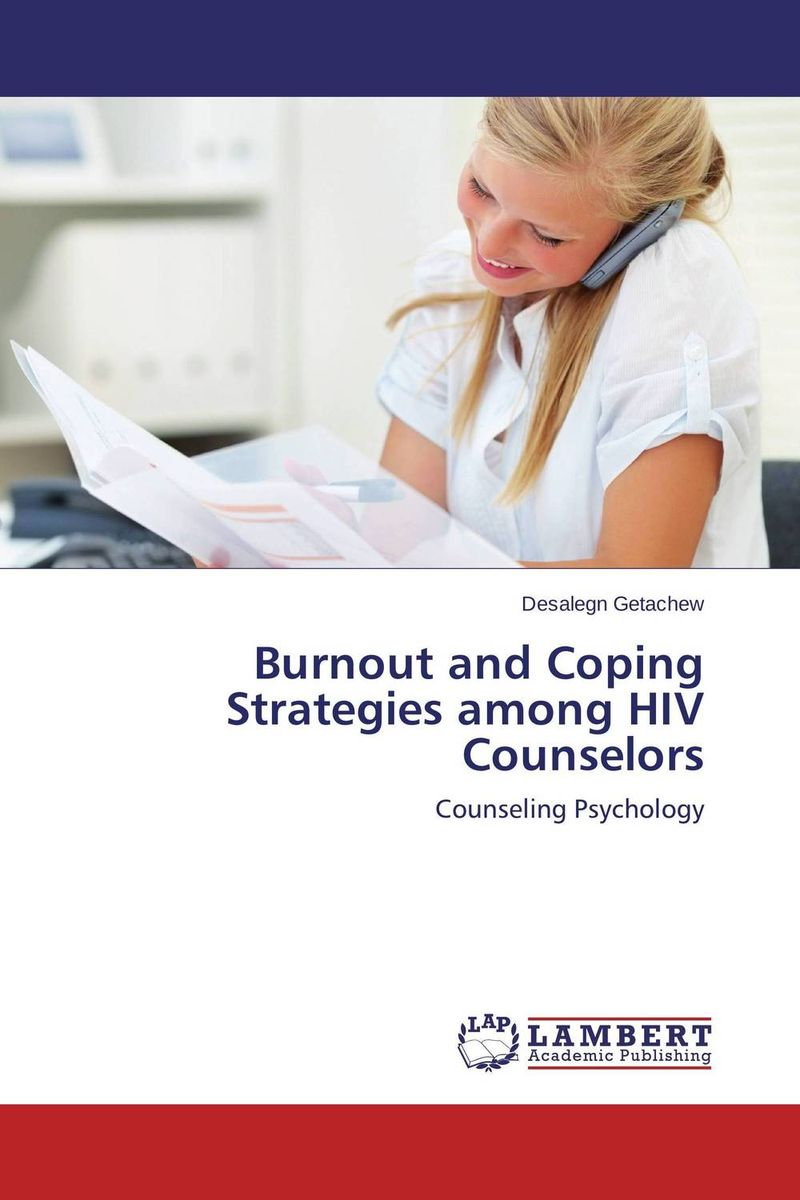 Burnout and Coping Strategies among HIV Counselors burnout ways of coping and job satisfaction among doctors