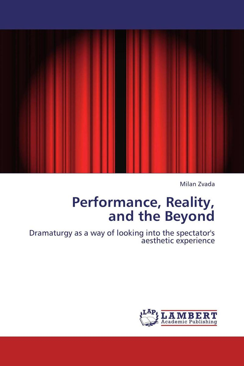 Performance, Reality,  and the Beyond