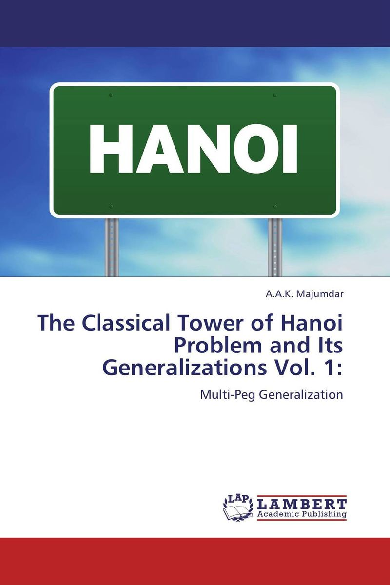 The Classical Tower of Hanoi Problem and Its Generalizations Vol. 1: m n roy the philosopher