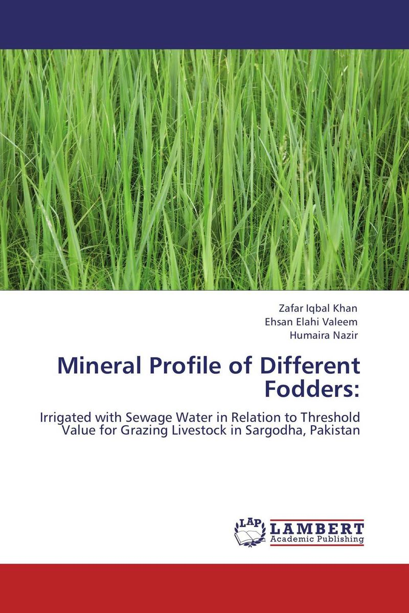 Mineral Profile of Different Fodders: plant mineral nutrition