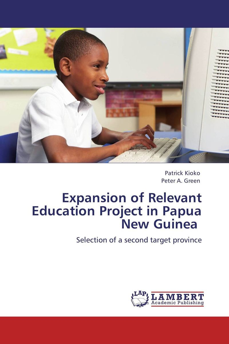 Expansion of Relevant Education Project in Papua New Guinea expansion of relevant education project in papua new guinea