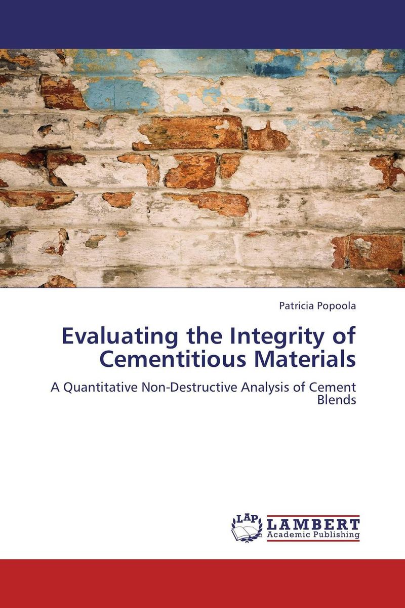 Evaluating the Integrity of Cementitious Materials fathollah sajedi applied activation techniques on cement slag mortars and concretes