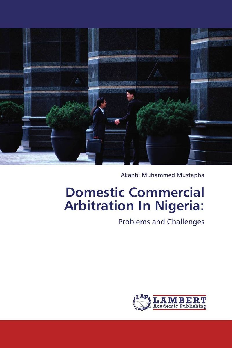 Domestic Commercial Arbitration In Nigeria: alternative dispute resolution in the construction industry