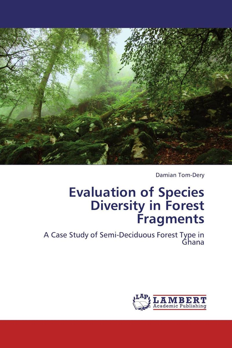 Evaluation of Species Diversity in Forest Fragments the role of evaluation as a mechanism for advancing principal practice