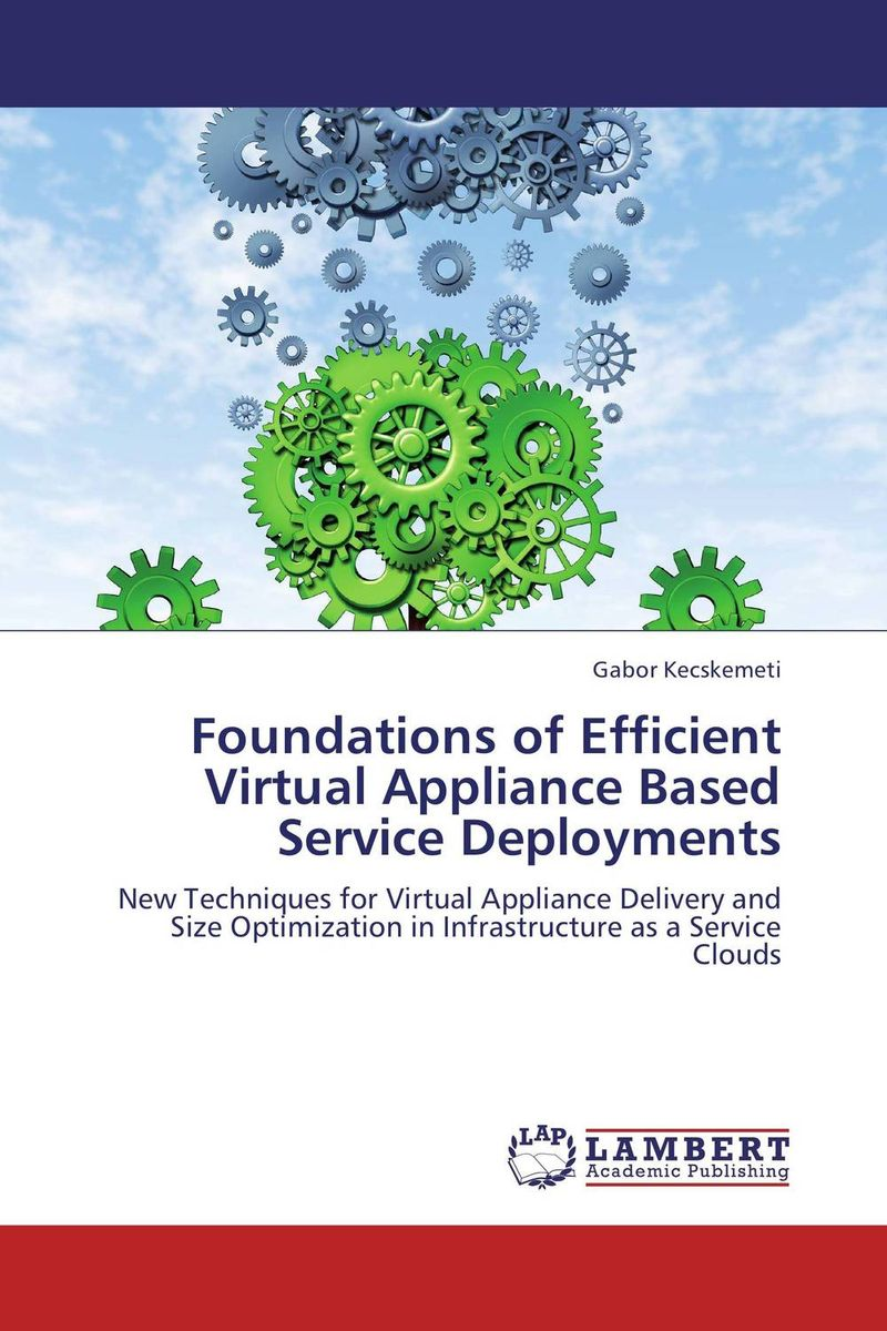 Foundations of Efficient Virtual Appliance Based Service Deployments jesse feiler ios 6 foundations