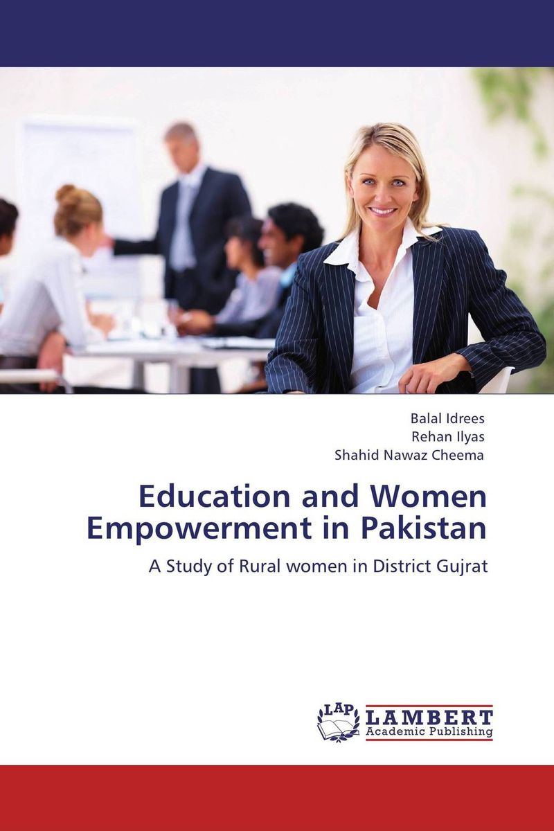 Education and Women Empowerment in Pakistan female education and attitudes of people women a study of pakistan