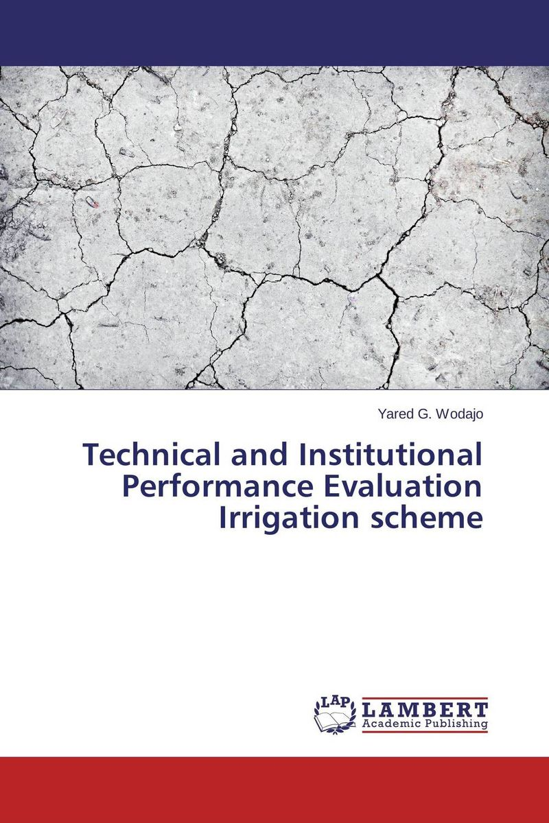 Technical and Institutional Performance Evaluation Irrigation scheme