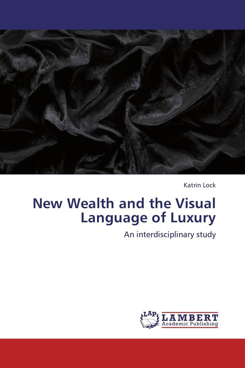 New Wealth and the Visual Language of Luxury massimiliano castelli the new economics of sovereign wealth funds
