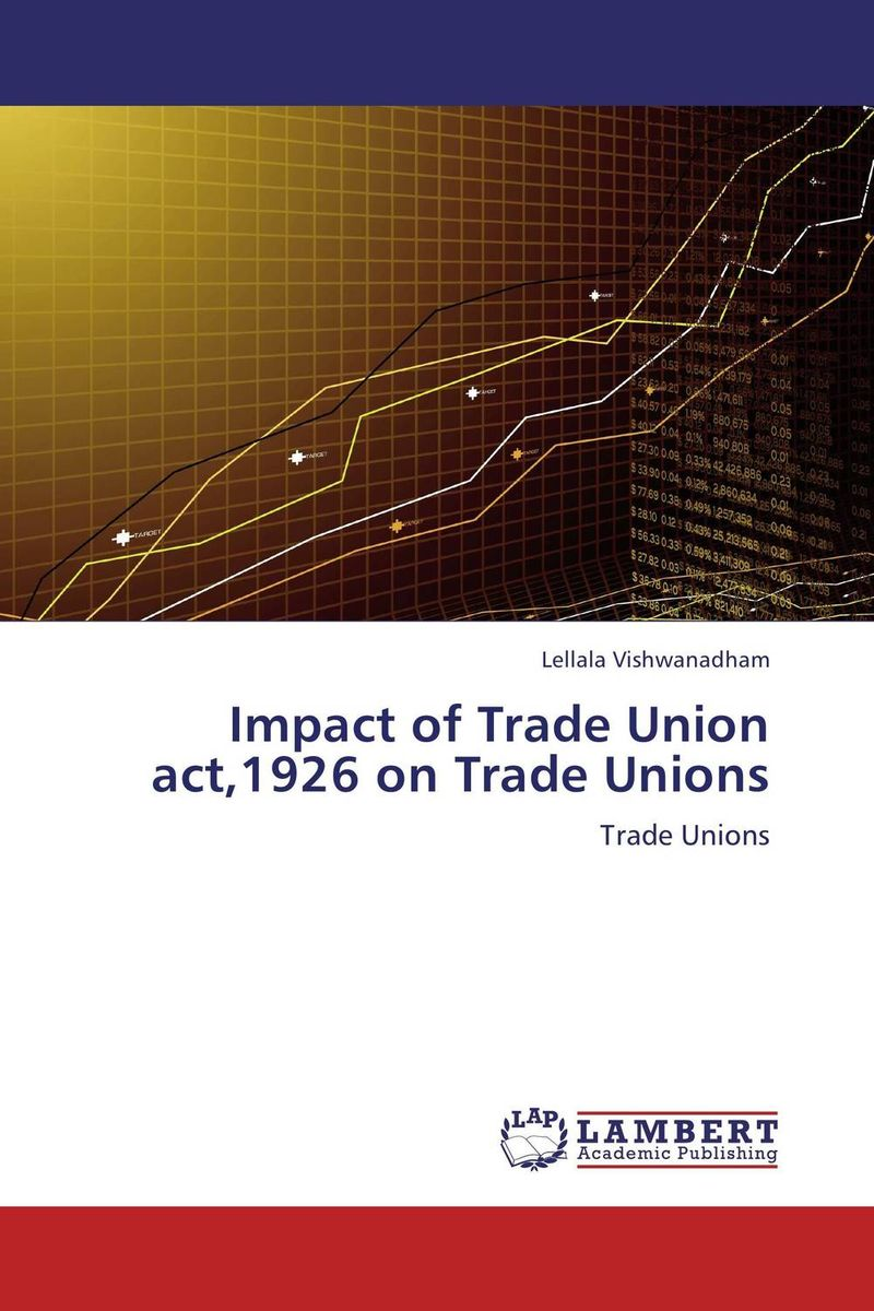 Impact of Trade Union act,1926 on Trade Unions the european union and democracy the impact on international trade