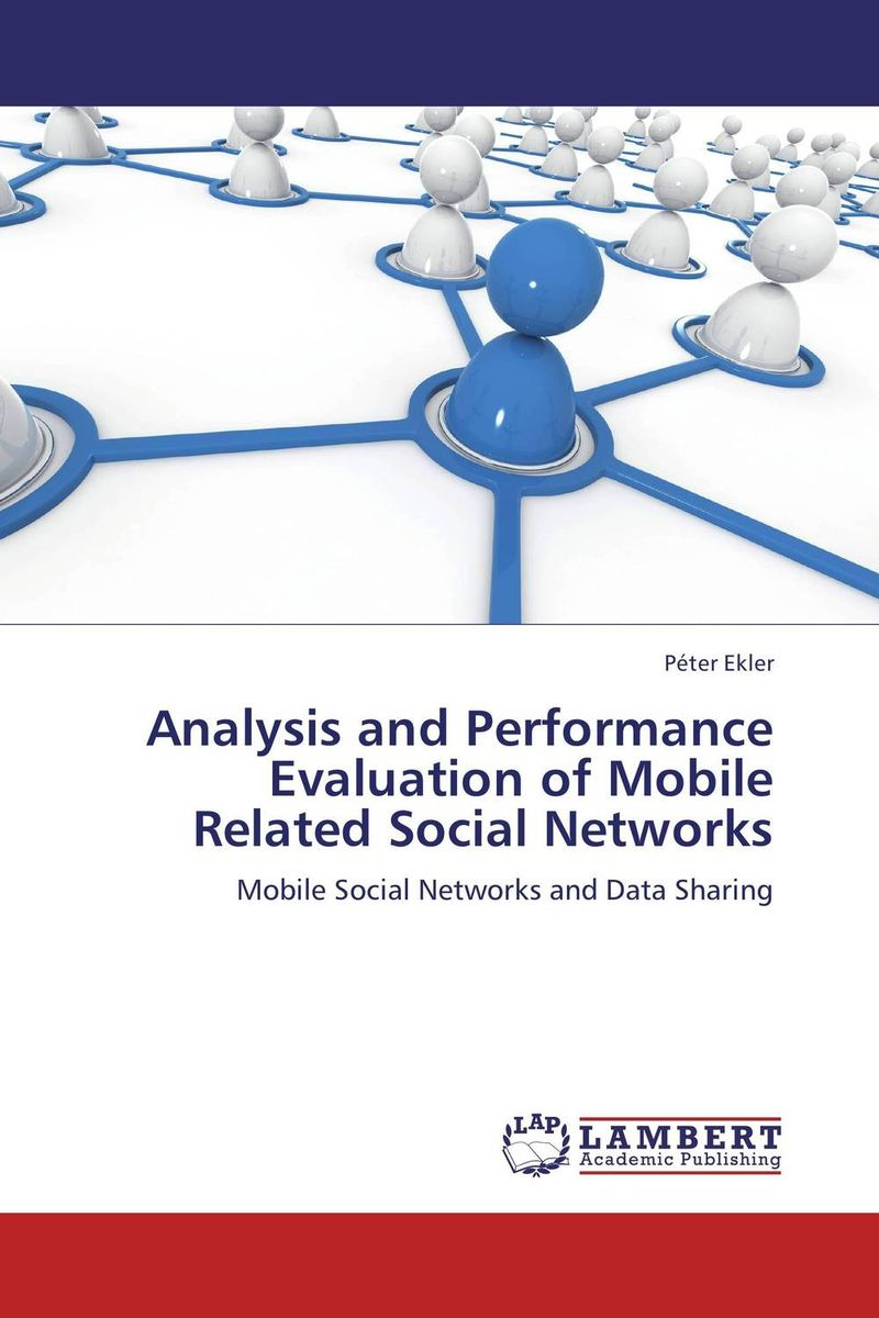 Analysis and Performance Evaluation of Mobile Related Social Networks modeling and evaluation of networks on chip