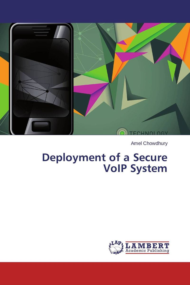 Deployment of a Secure VoIP System practical voip security
