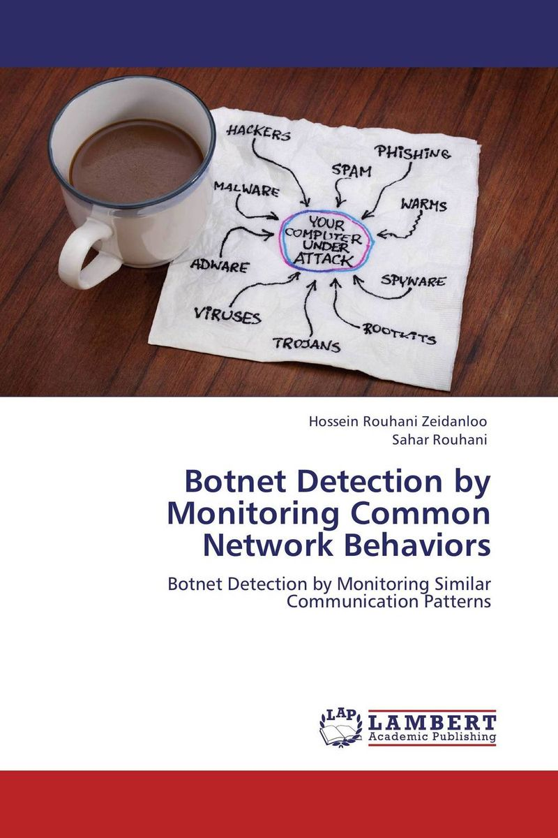 Botnet Detection by Monitoring Common Network Behaviors intrusion detection system architecture in wireless sensor network