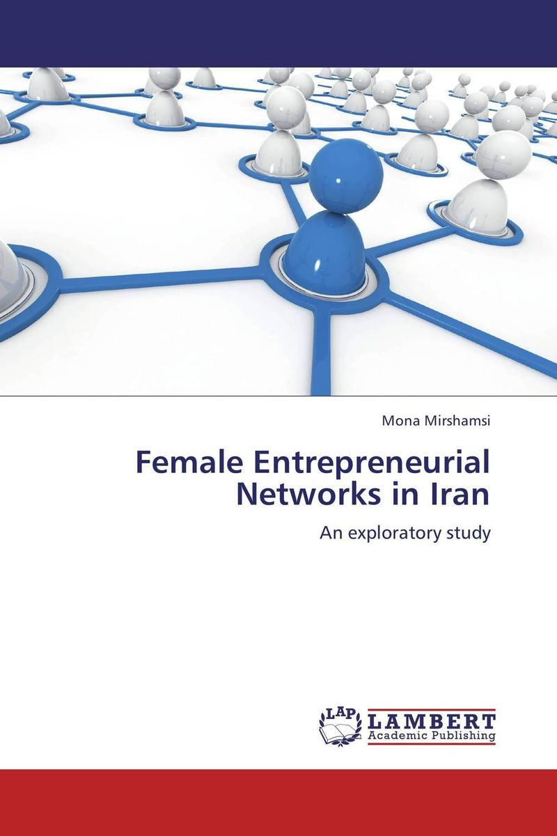 Female Entrepreneurial Networks in Iran recognizing the role men play in the entrepreneurial success of women