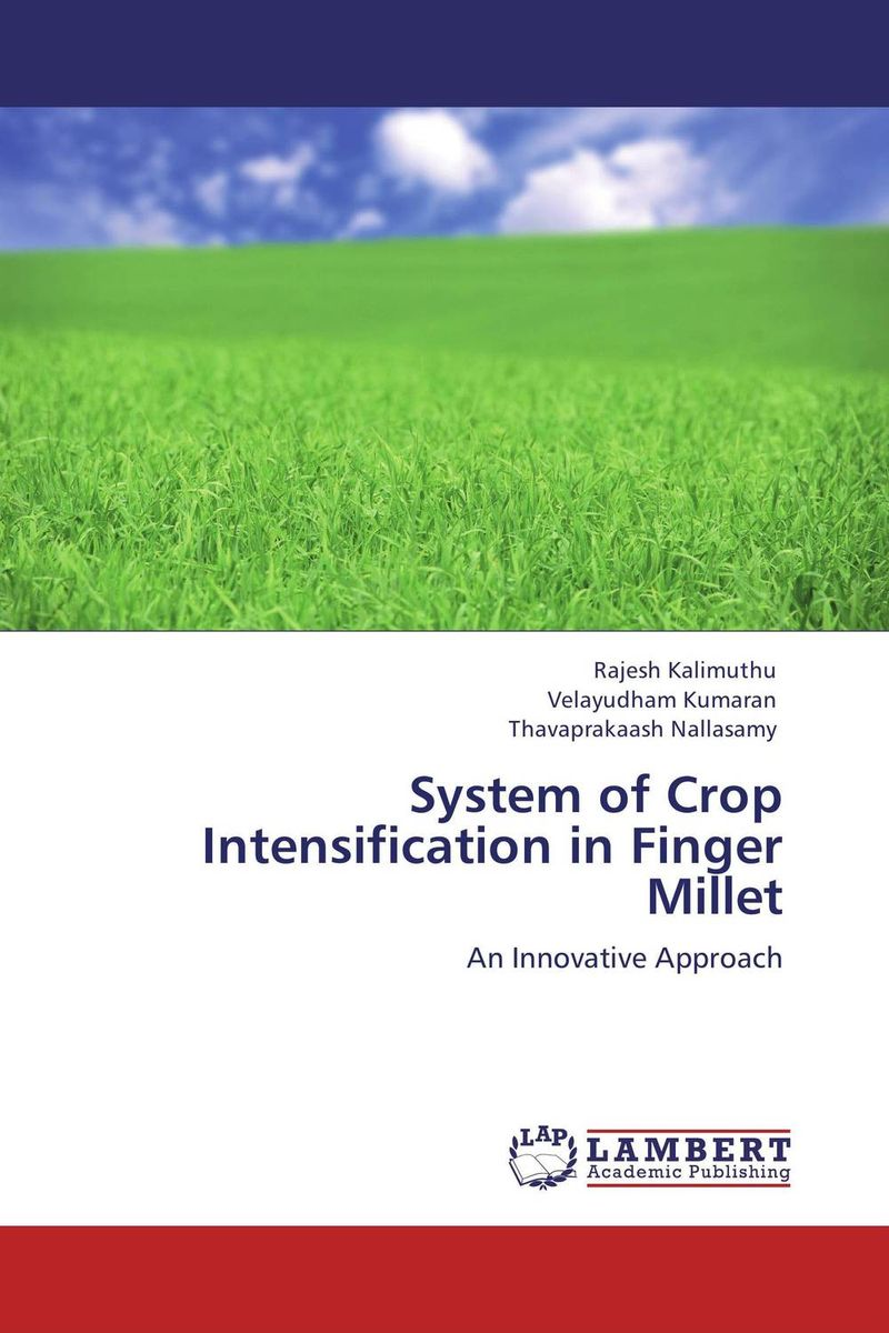 System of Crop Intensification in Finger Millet ramwant gupta and munna singh recent physiological advances of finger millet