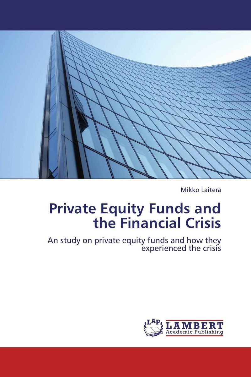Private Equity Funds and the Financial Crisis ananda s and murugaiah v performance appraisal of indian equity funds
