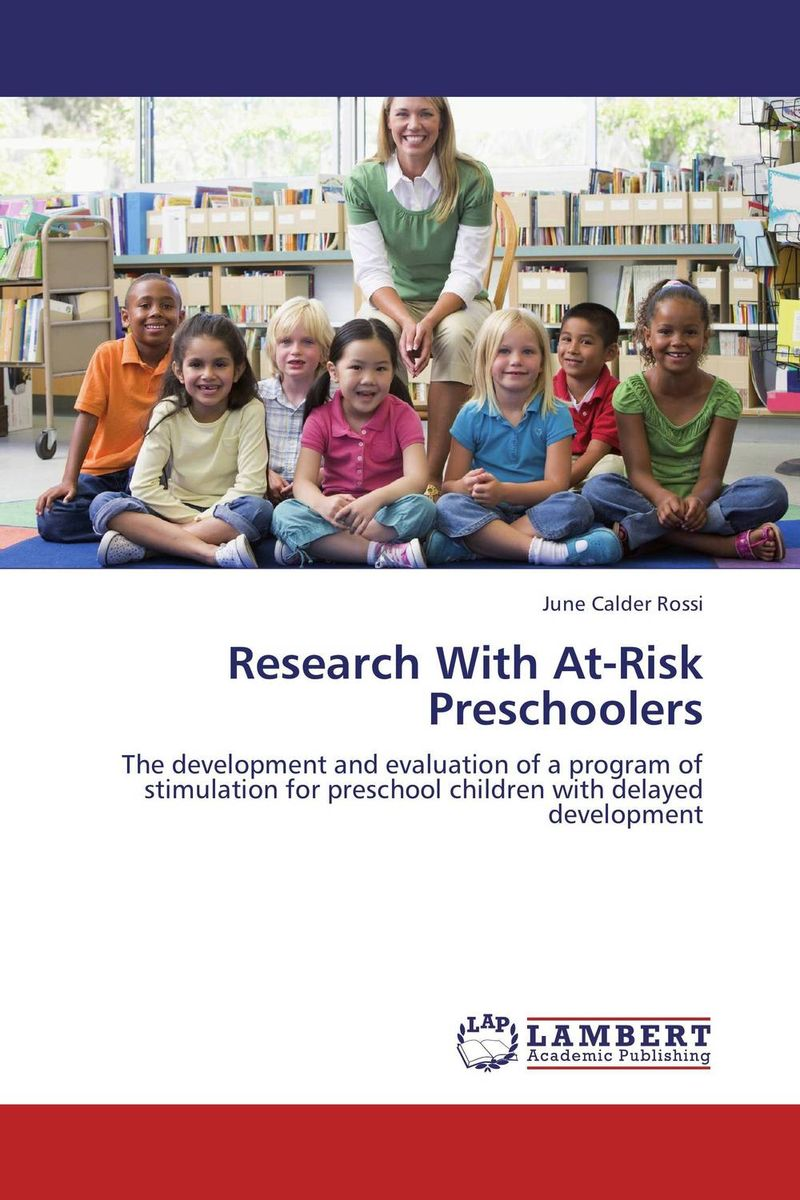 Research With At-Risk Preschoolers the psychology of risk