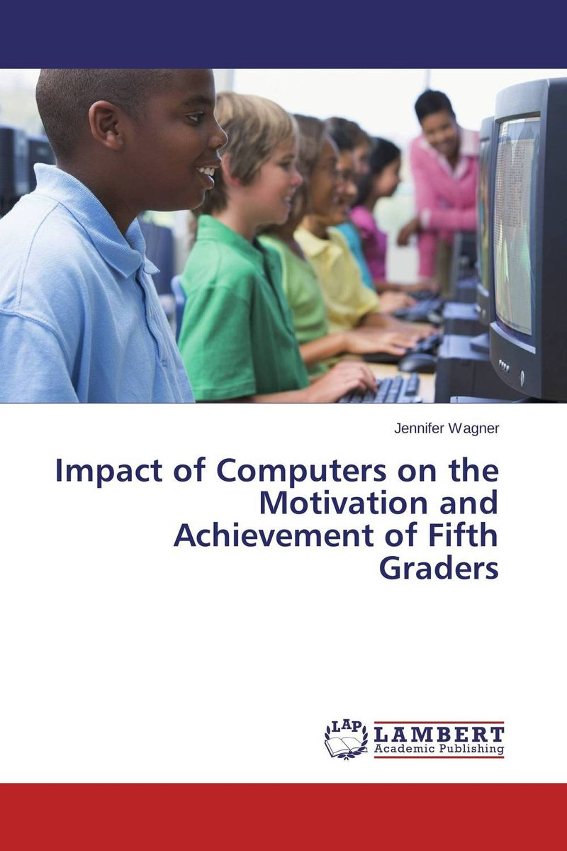 Impact of Computers on the Motivation and Achievement of Fifth Graders impact of motivation on employee performance