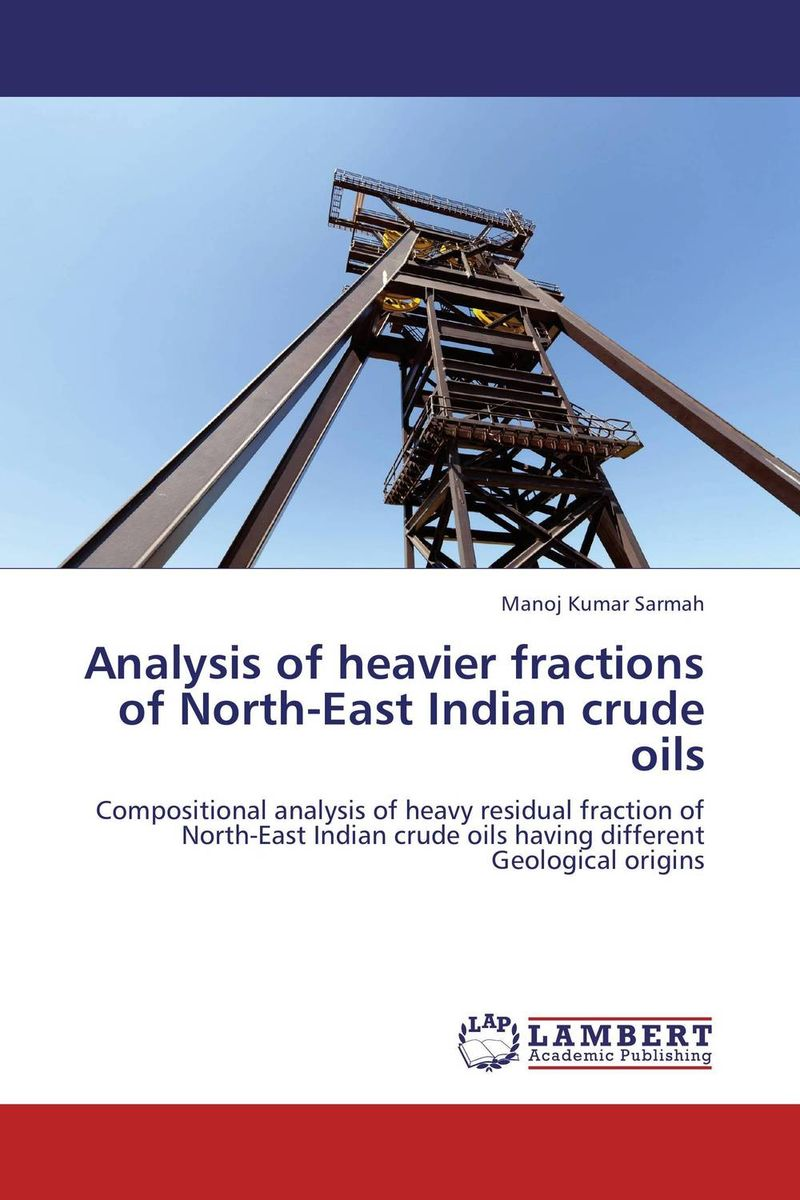 Analysis of heavier fractions of North-East Indian crude oils dearomatization of crude oil