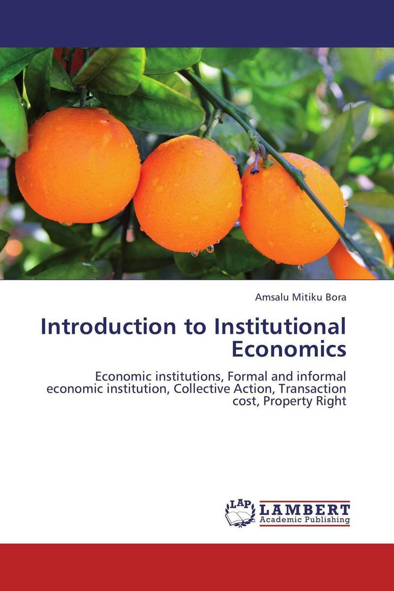 Introduction to Institutional Economics seeing things as they are