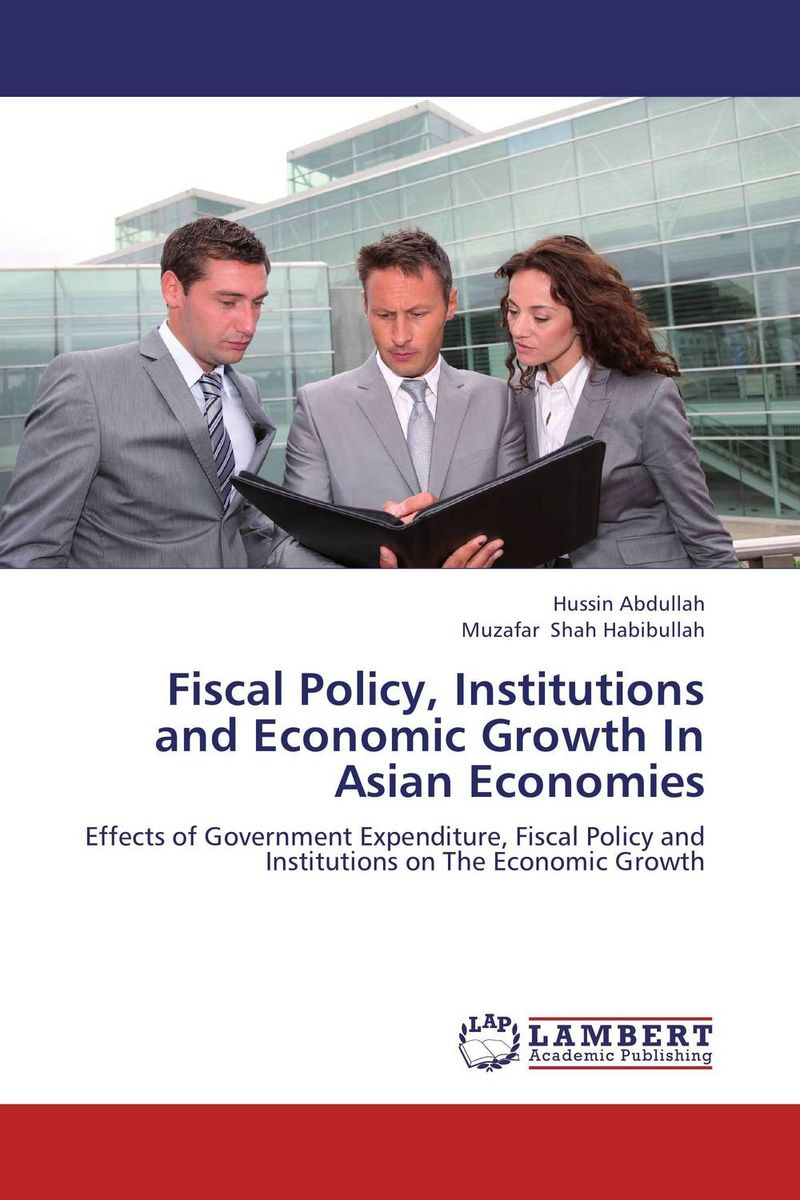 Fiscal Policy, Institutions and Economic Growth In Asian Economies economic methodology