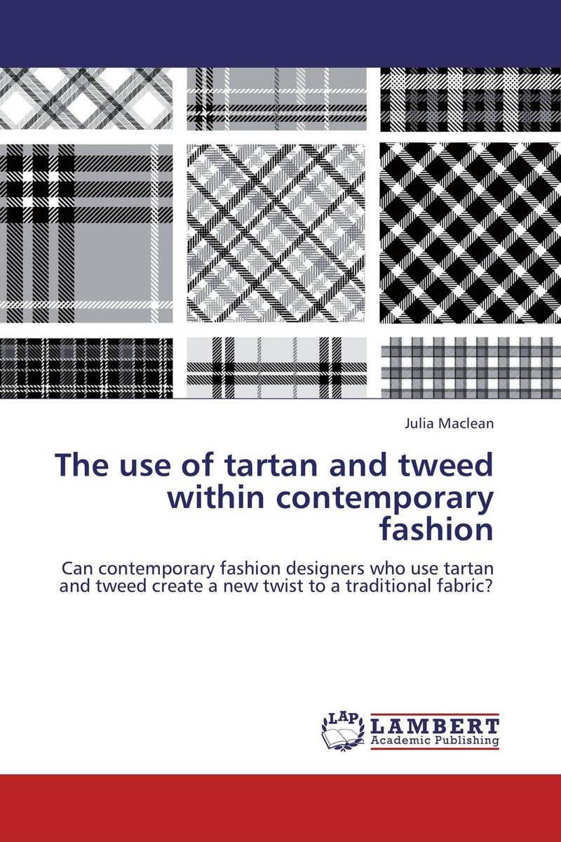 The use of tartan and tweed within contemporary fashion