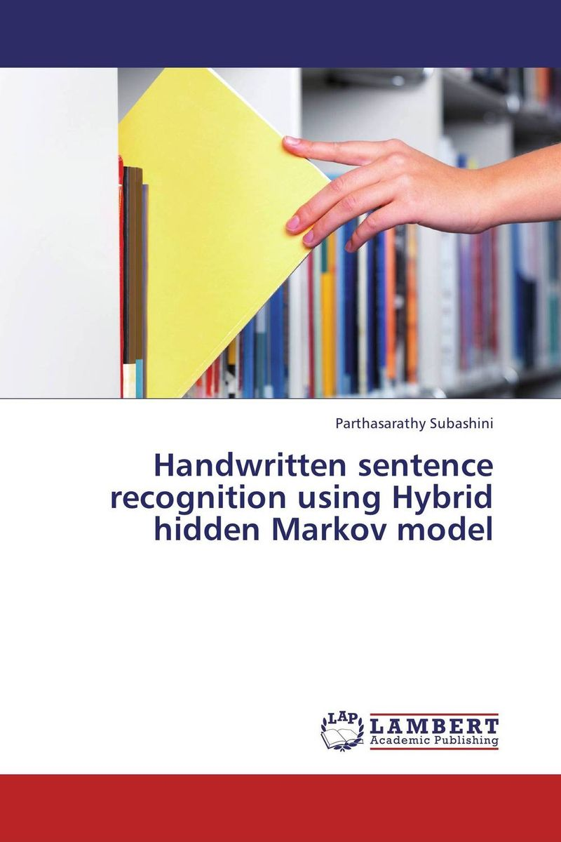Handwritten sentence recognition using Hybrid hidden Markov model belousov a security features of banknotes and other documents methods of authentication manual денежные билеты бланки ценных бумаг и документов