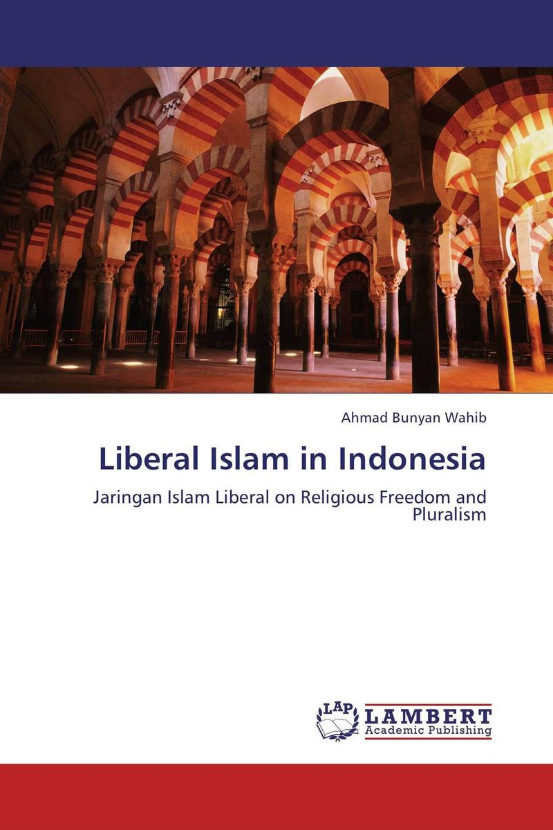 Liberal Islam in Indonesia islam between jihad and terrorism