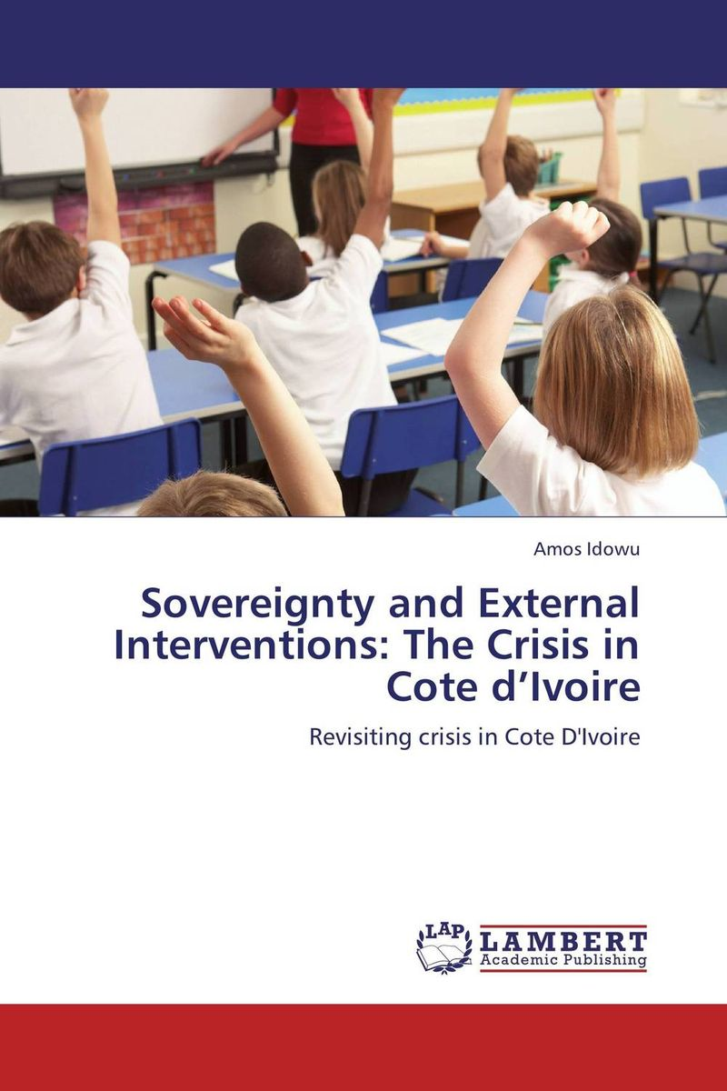 Фото Sovereignty and External Interventions: The Crisis in Cote d'Ivoire business and ethics in a country with political socio economic crisis