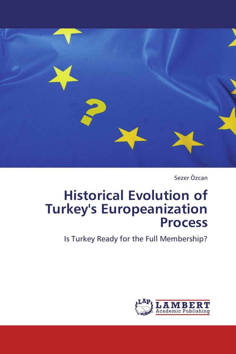 Historical Evolution of Turkey's Europeanization Process