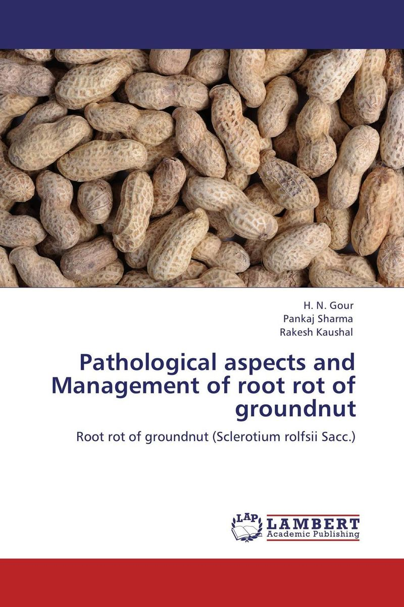Pathological aspects and Management of root rot of groundnut h n gour pankaj sharma and rakesh kaushal pathological aspects and management of root rot of groundnut