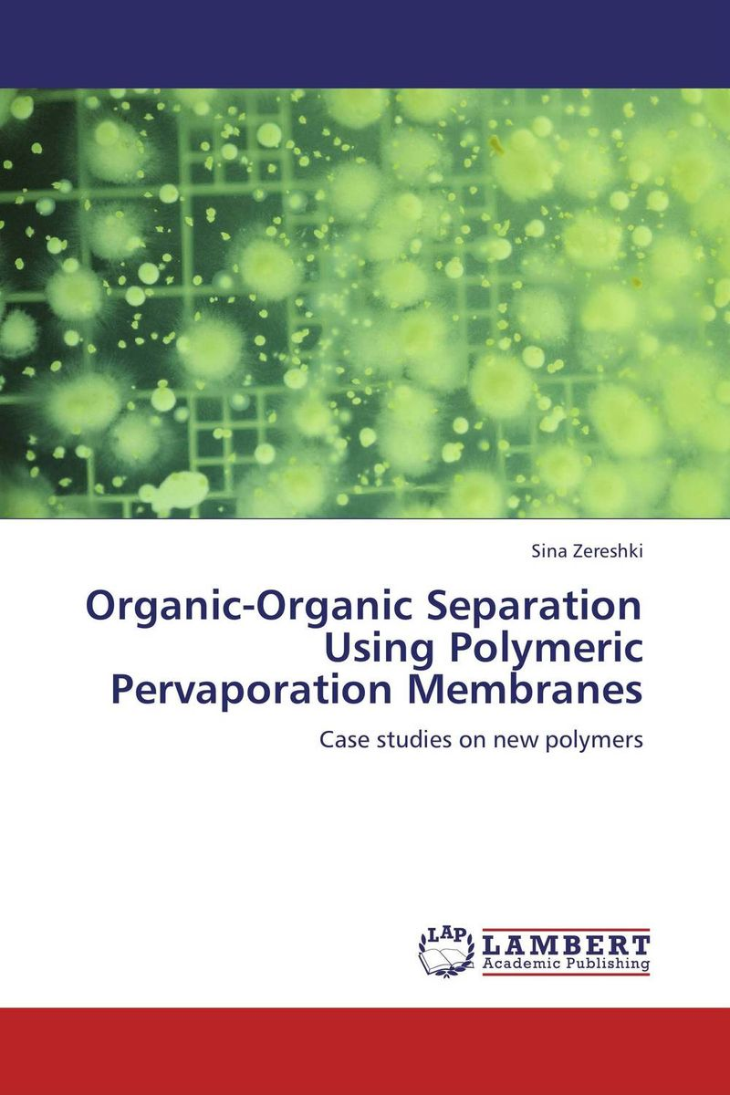 Organic-Organic Separation Using Polymeric Pervaporation Membranes a novel separation technique using hydrotropes