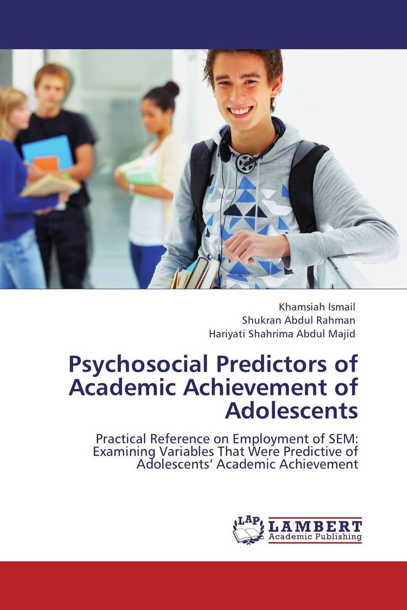 Psychosocial Predictors of Academic Achievement of Adolescents the assistant principalship as a career