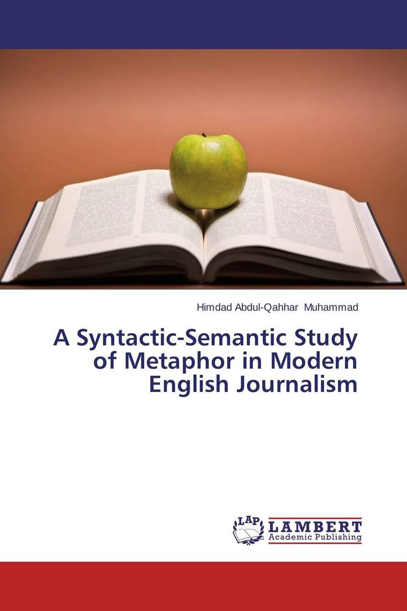 A Syntactic-Semantic Study of Metaphor  in Modern English Journalism illness as metaphor and aids and its metaphors