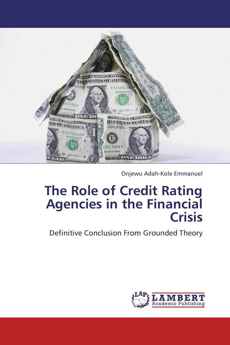 The Role of Credit Rating Agencies in the Financial Crisis