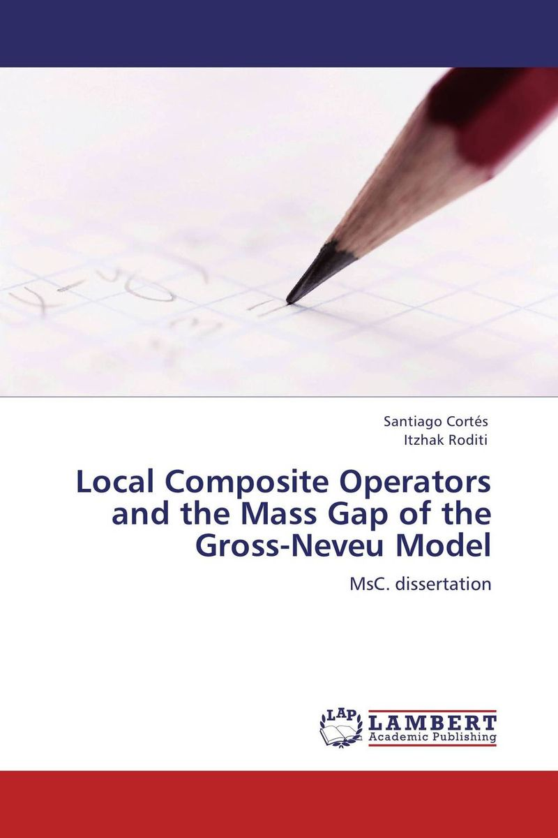 Local Composite Operators and the Mass Gap of the Gross-Neveu Model info gap decision theory